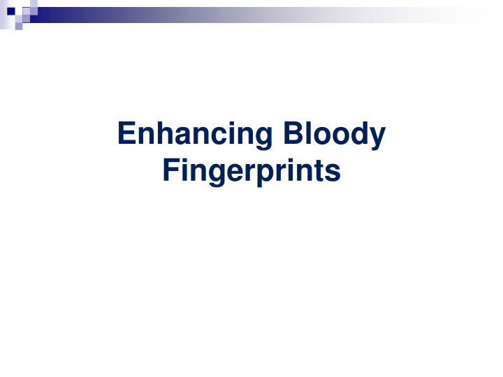 Enhancing Bloody Fingerprints
