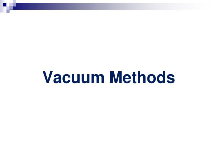 Vacuum Methods