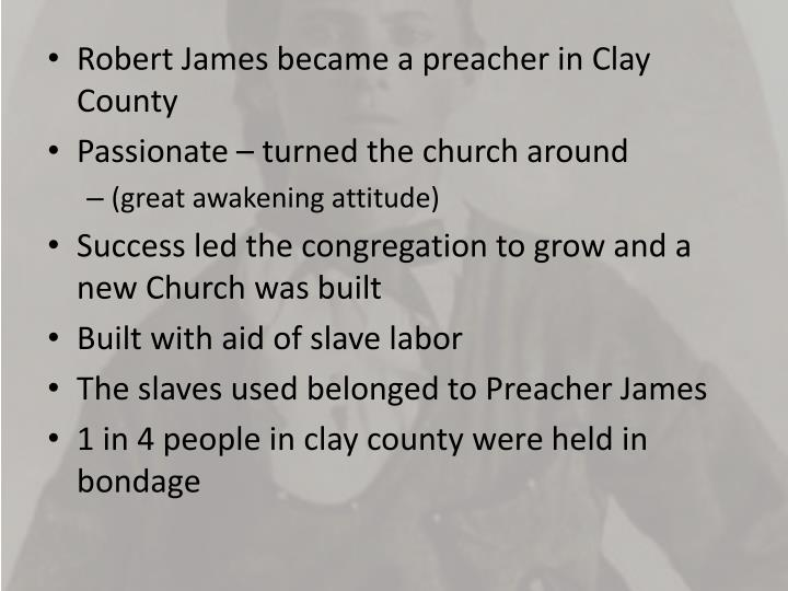 Robert James became a preacher in Clay County