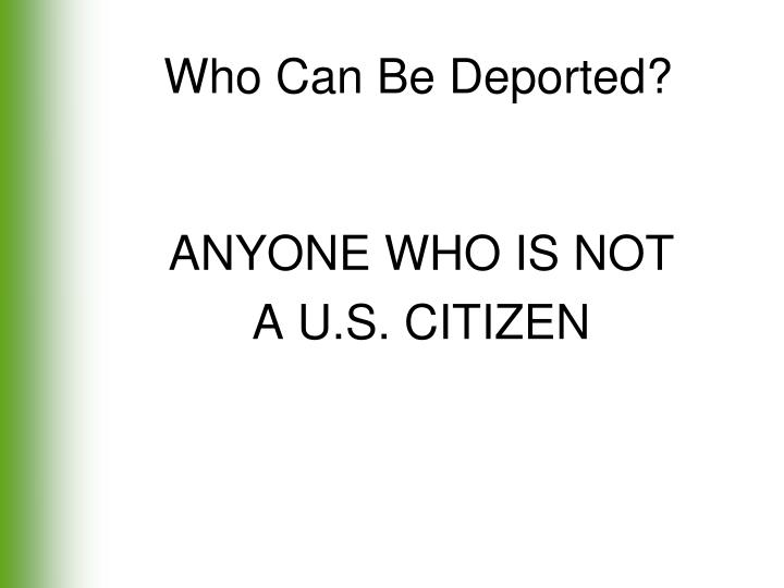 Who Can Be Deported?