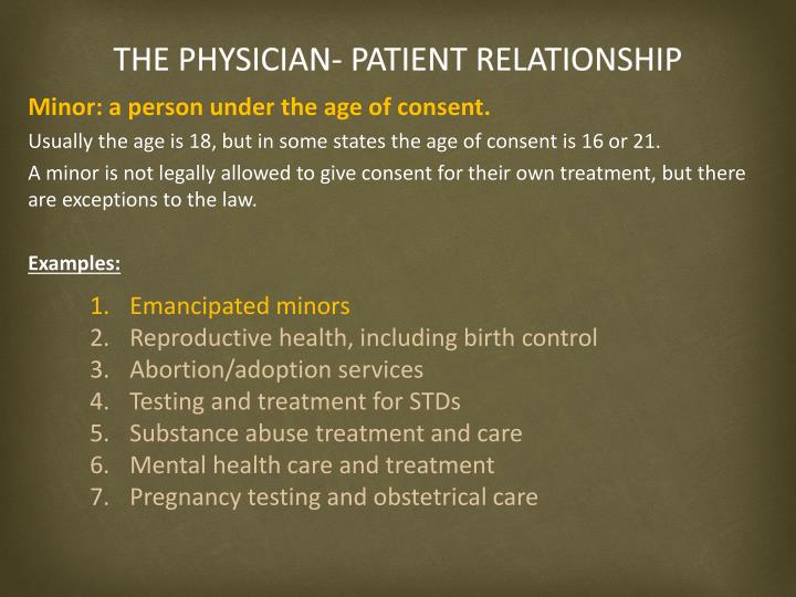 physician patient relationship Program description this enduring program will assist the physician in understanding the principles which form the establishment of a physician-patient relationship, as well as the concerns which may result in the need for the physician to consider terminating the physician-patient relationship.