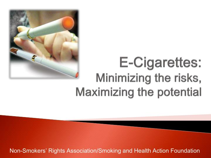 E cigarettes minimizing the risks maximizing the potential