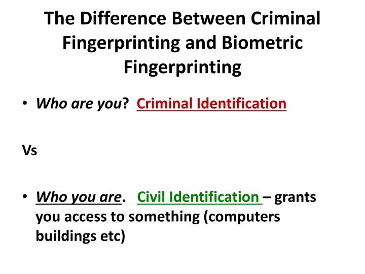 The Difference Between Criminal Fingerprinting and Biometric Fingerprinting