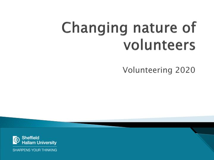 Changing nature of volunteers