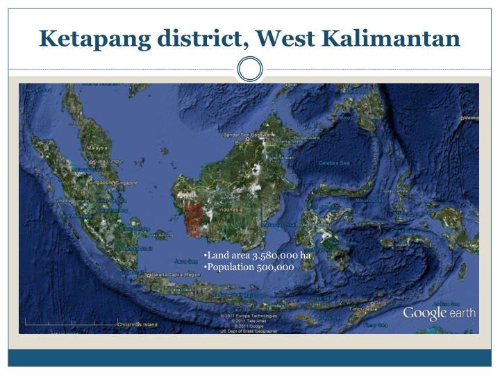 Ketapang district, West Kalimantan