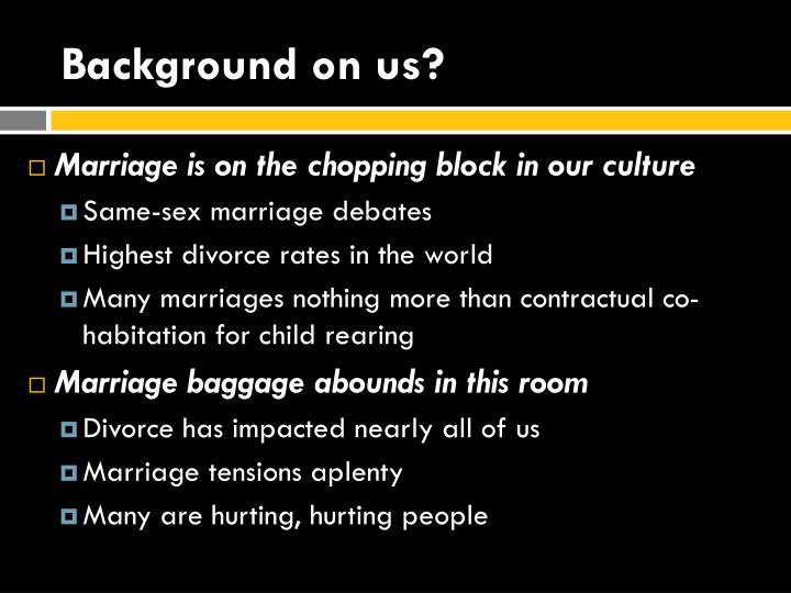 Background on us?