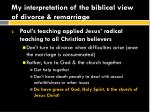 my interpretation of the biblical view of divorce remarriage1