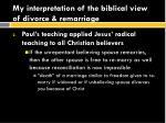 my interpretation of the biblical view of divorce remarriage5