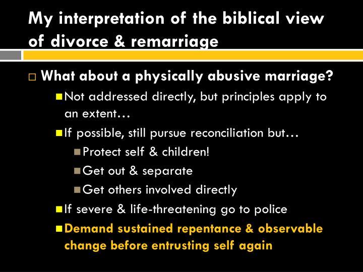 My interpretation of the biblical view of divorce & remarriage