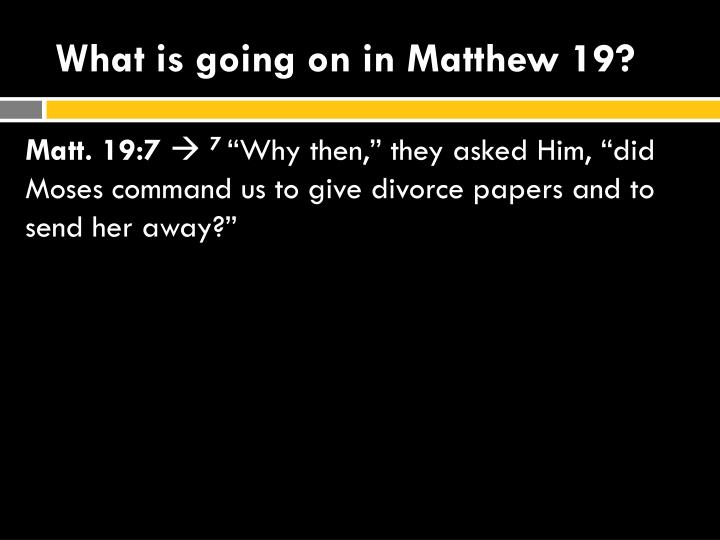 What is going on in Matthew 19?