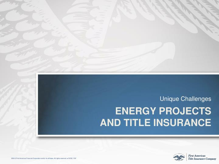Energy projects and title insurance