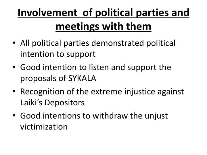 Involvement  of political parties and meetings with them