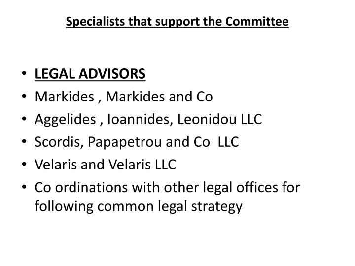Specialists that support the Committee