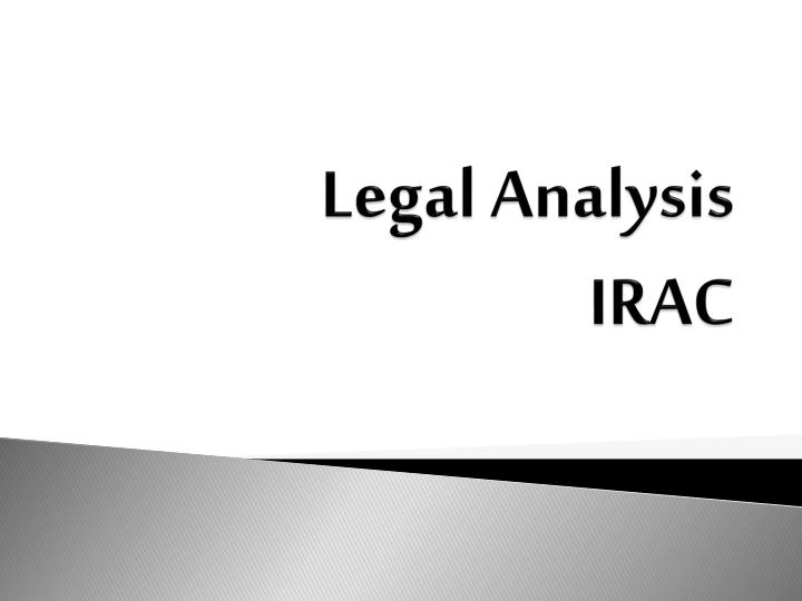 legal issue analysis Writing a law school paper i choosing a thesis a what is a thesis and where do you find one to make recommendations for action on a legal issue.