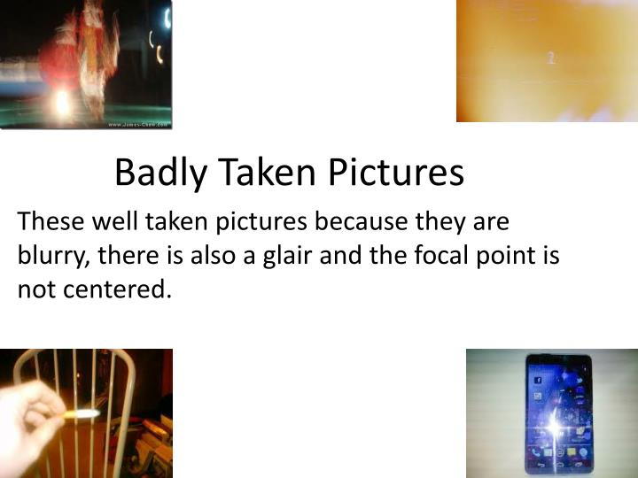 Badly Taken Pictures