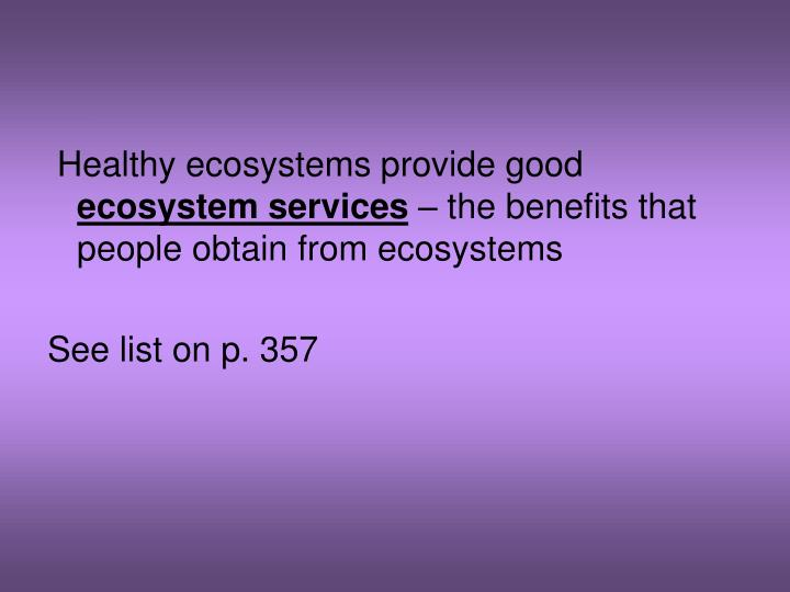 Healthy ecosystems provide good