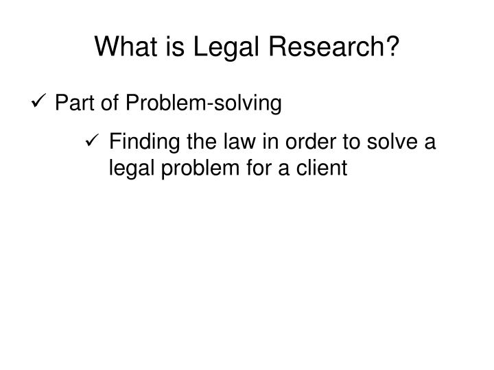 What is Legal Research?