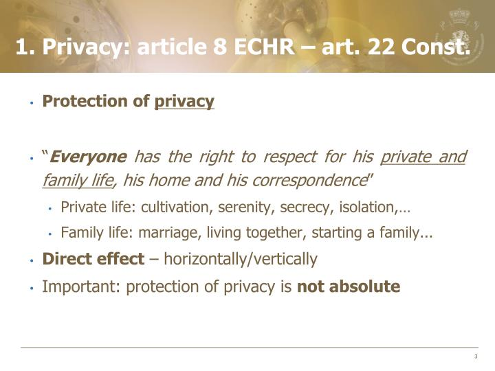 1. Privacy: article 8 ECHR – art. 22 Const.