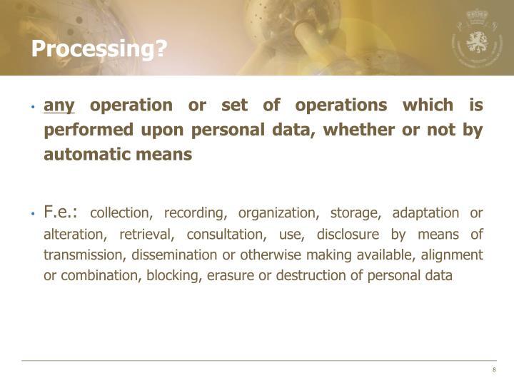 Processing?