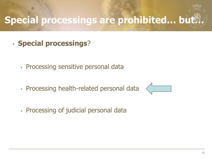 Special processings are prohibited… but…