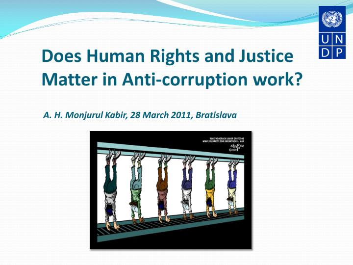 Does Human Rights and Justice Matter in Anti-corruption work?