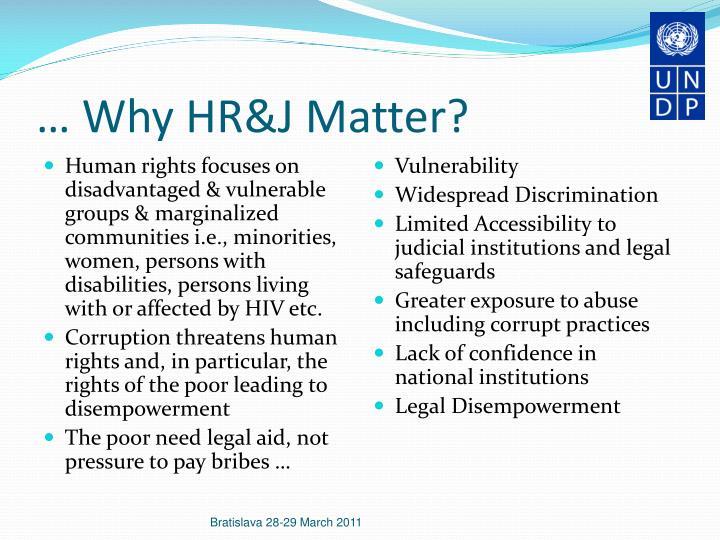 … Why HR&J Matter?