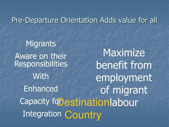 Pre-Departure Orientation Adds value for all