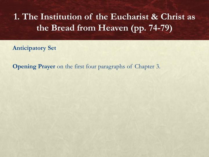 1 the institution of the eucharist christ as the bread from heaven pp 74 79