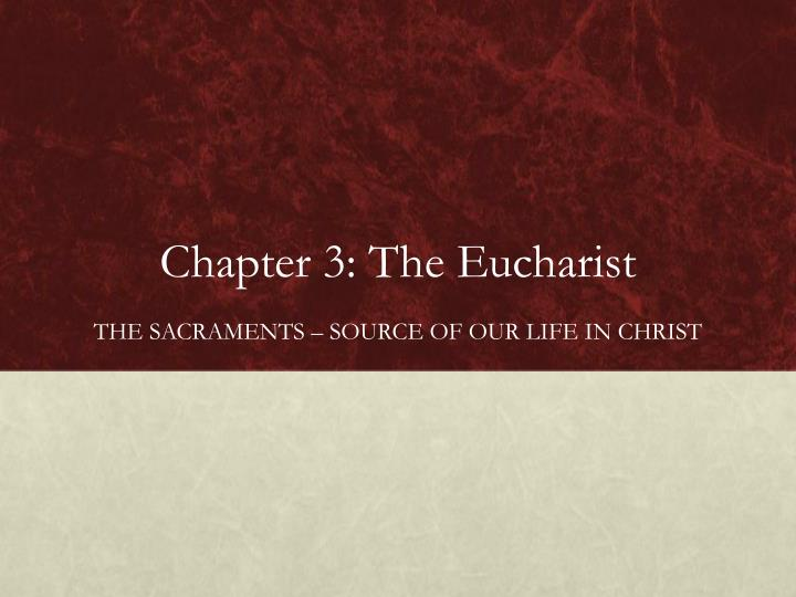 Chapter 3 the eucharist