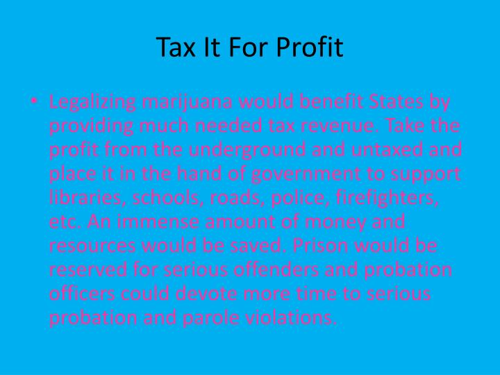 Tax It For Profit