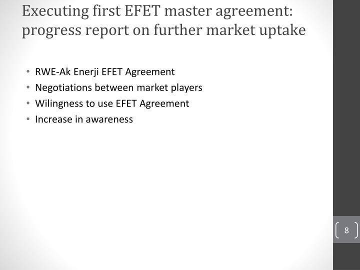 Executing first EFET master agreement: progress report on further market uptake