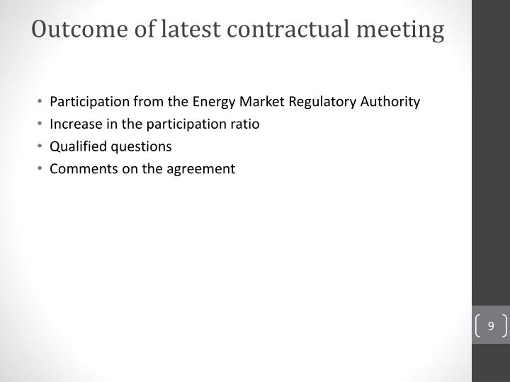 Outcome of latest contractual meeting