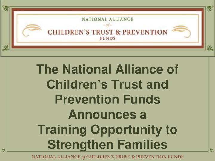 The National Alliance of Children's Trust and Prevention Funds