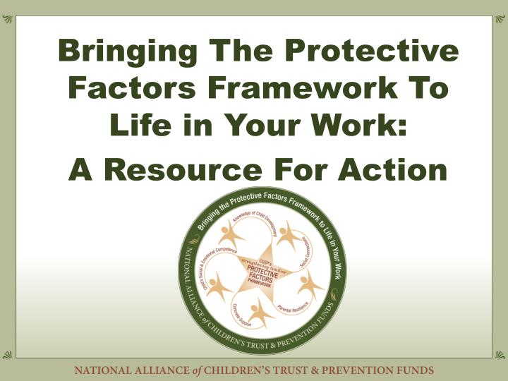Bringing The Protective Factors Framework To Life in Your Work: