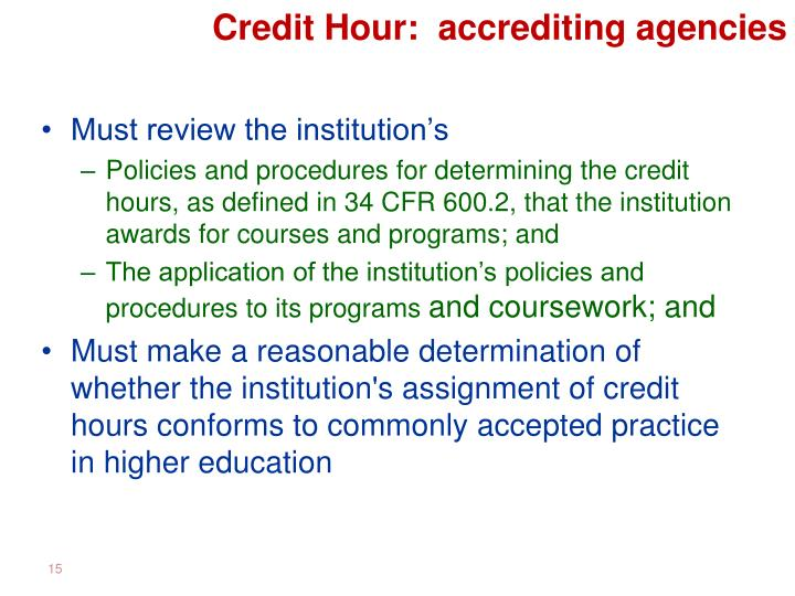 Credit Hour:  accrediting agencies