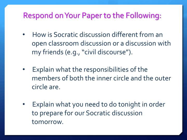 Respond on Your Paper to the Following: