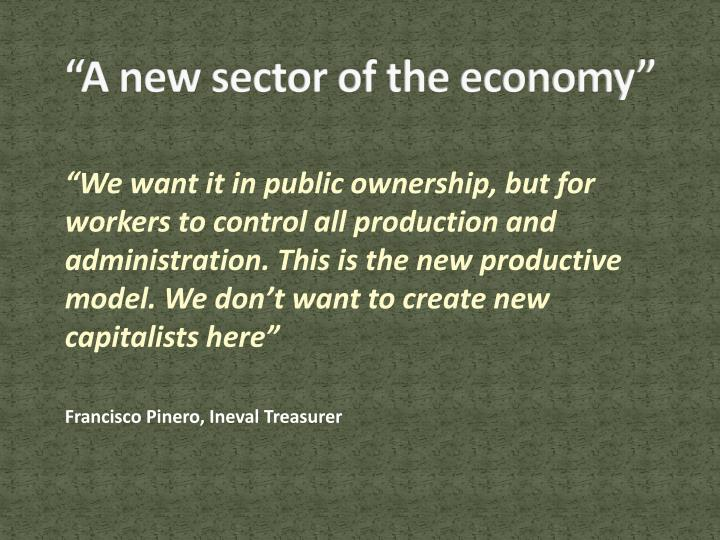"""A new sector of the economy"""