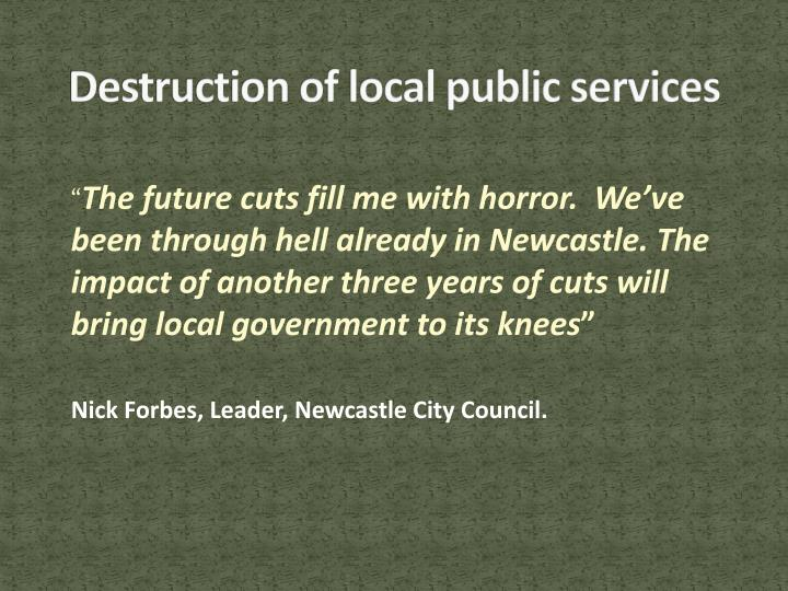 Destruction of local public services