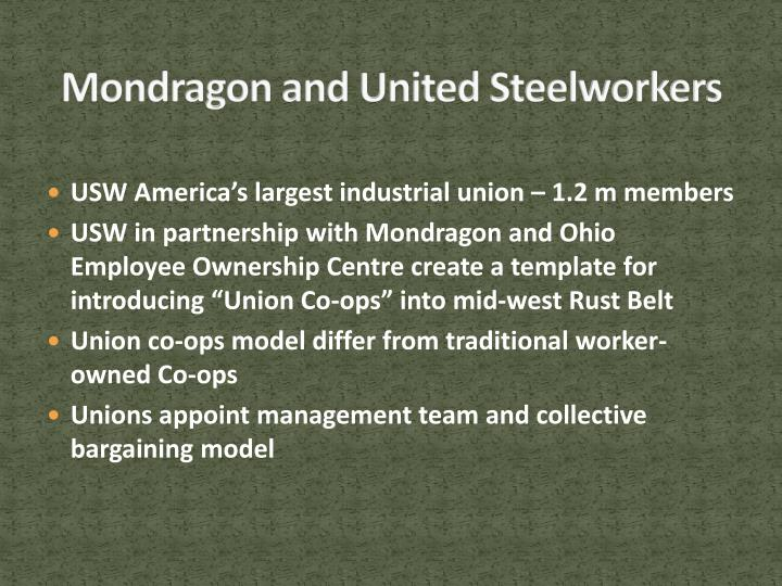 Mondragon and United Steelworkers