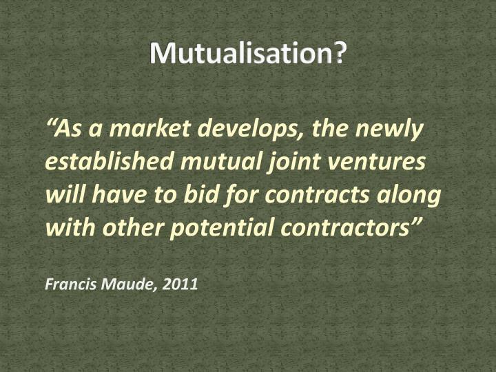 Mutualisation?