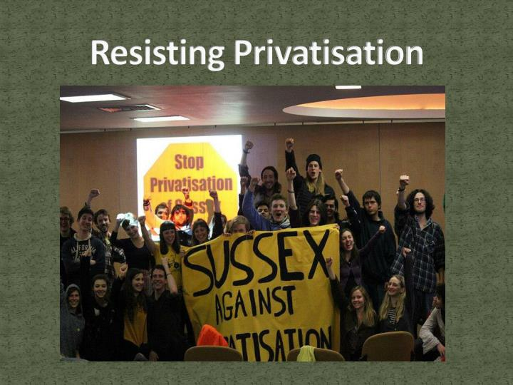 Resisting Privatisation