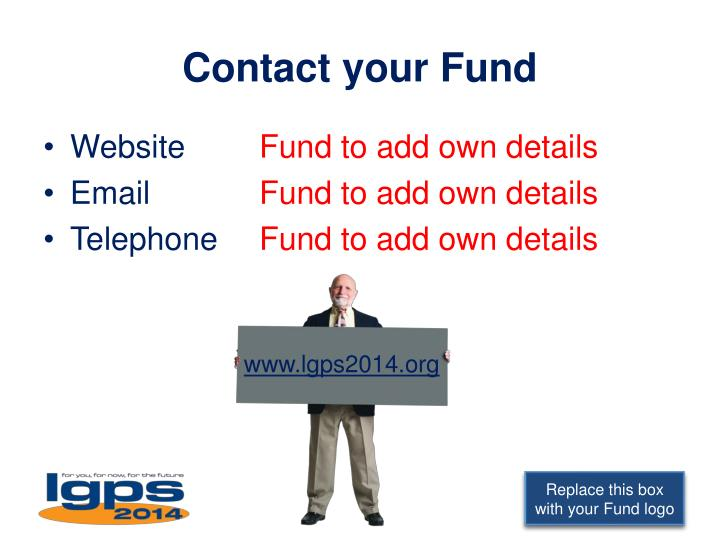 Contact your Fund