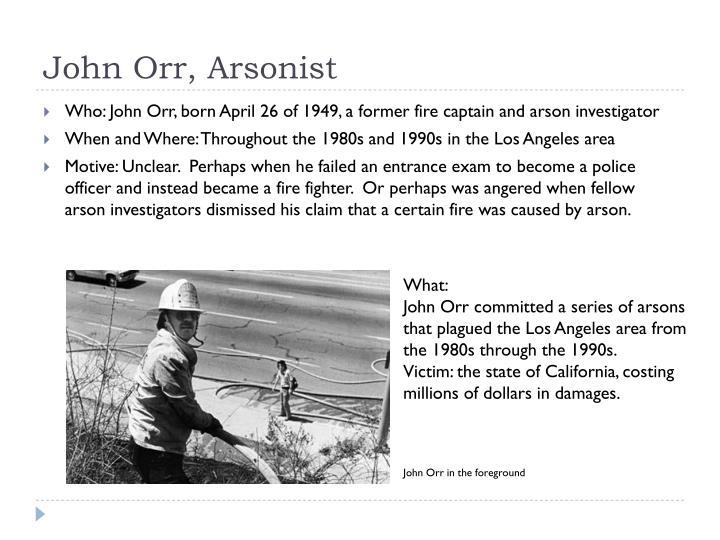 John Orr, Arsonist