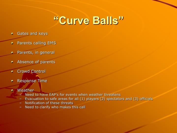 """""""Curve Balls"""""""