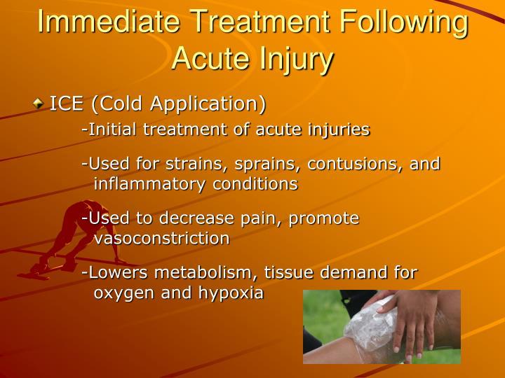 Immediate Treatment Following Acute Injury