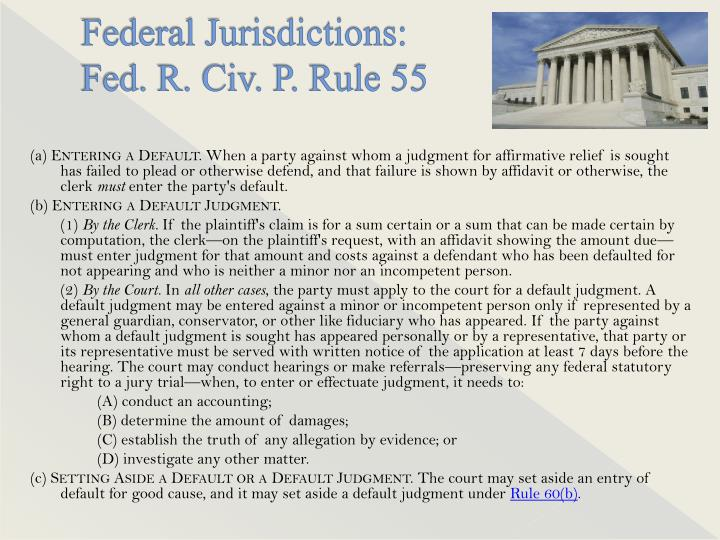 Federal jurisdictions fed r civ p rule 55