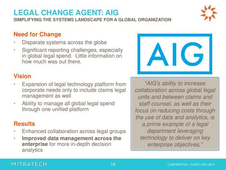 LEGAL CHANGE AGENT: AIG