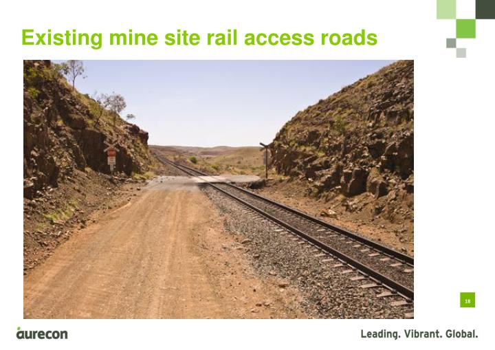 Existing mine site rail access roads