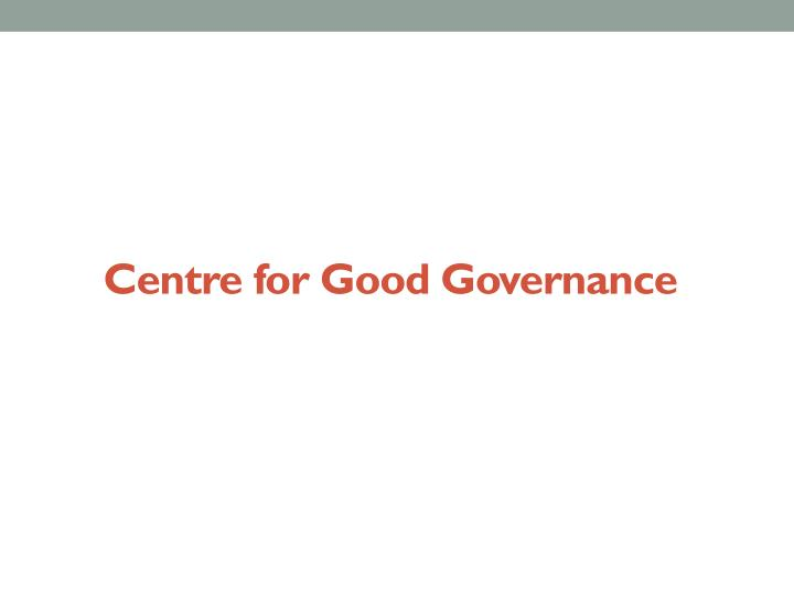 Centre for Good Governance