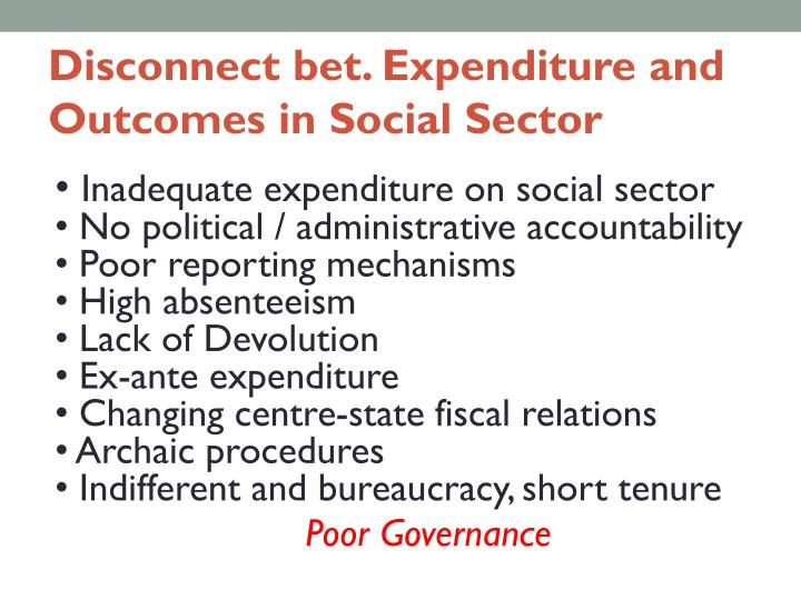Disconnect bet. Expenditure and Outcomes in Social Sector